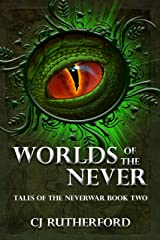 Worlds of the Never: A YA Sci fi Fantasy Romance (Tales of the Neverwar Book 2) Kindle Edition