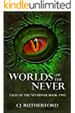 Worlds of the Never: A YA Sci fi Fantasy Romance (Tales of the Neverwar Book 2)