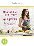 Honestly Healthy in a Hurry: The busy food-lover's cookbook