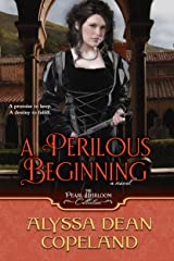 A Perilous Beginning (The Pearl Heirloom Collection Book 4) Kindle Edition