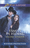 Family in Hiding (Witness Protection Book 5)