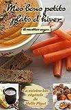 Mes Bons Petits Plats d'Hiver: 18 recettes vegan (La Cuisine Bio Végétale de Melle Pigut t. 1)