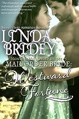 Mail Order Bride - Westward Fortune: Historical Cowboy Romance (Montana Mail Order Brides Book 5) Kindle Edition