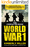 The Compacted Book of World War 1: Fascinating First World War Stories Plus 200 Trivia Questions for Your Trivia…