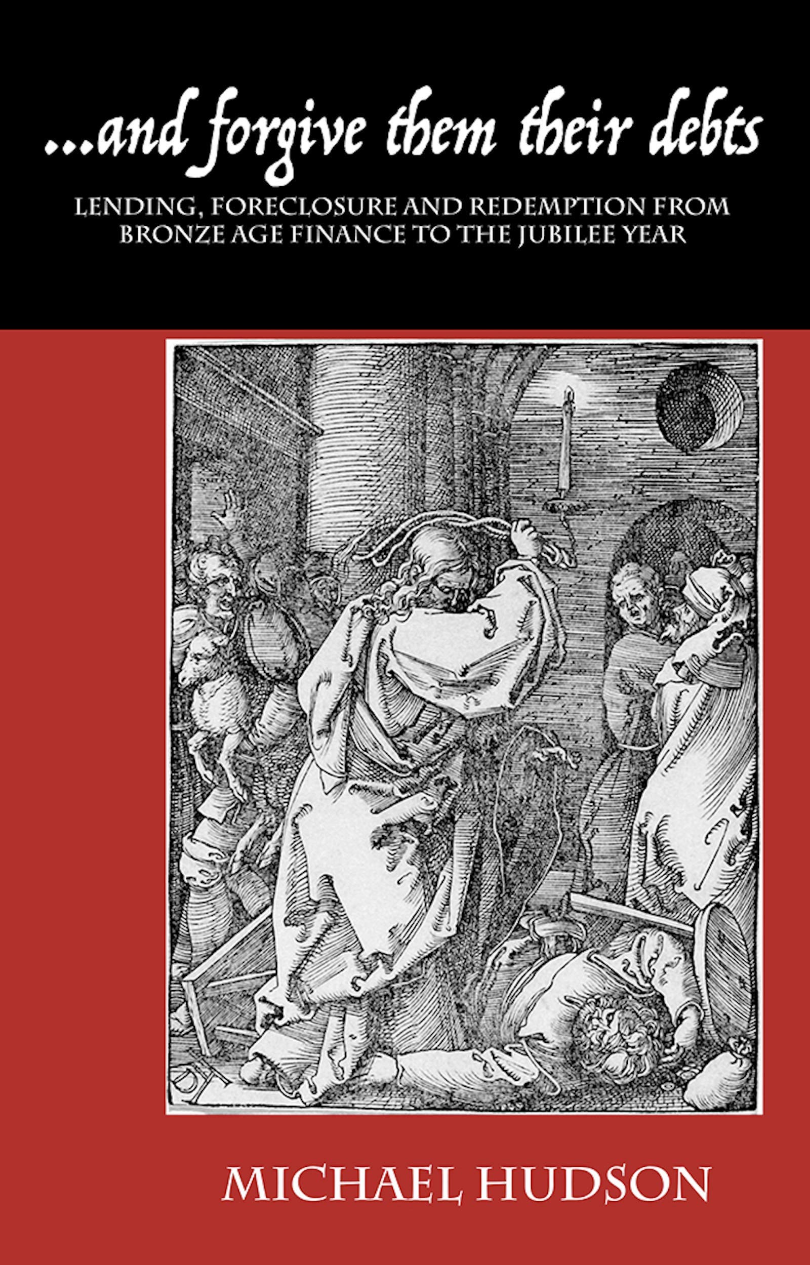 ...and forgive them their debts: Lending, Foreclosure and Redemption From Bronze Age Finance to the Jubilee Year (THE TYRANNY OF DEBT Book 1) por Michael Hudson