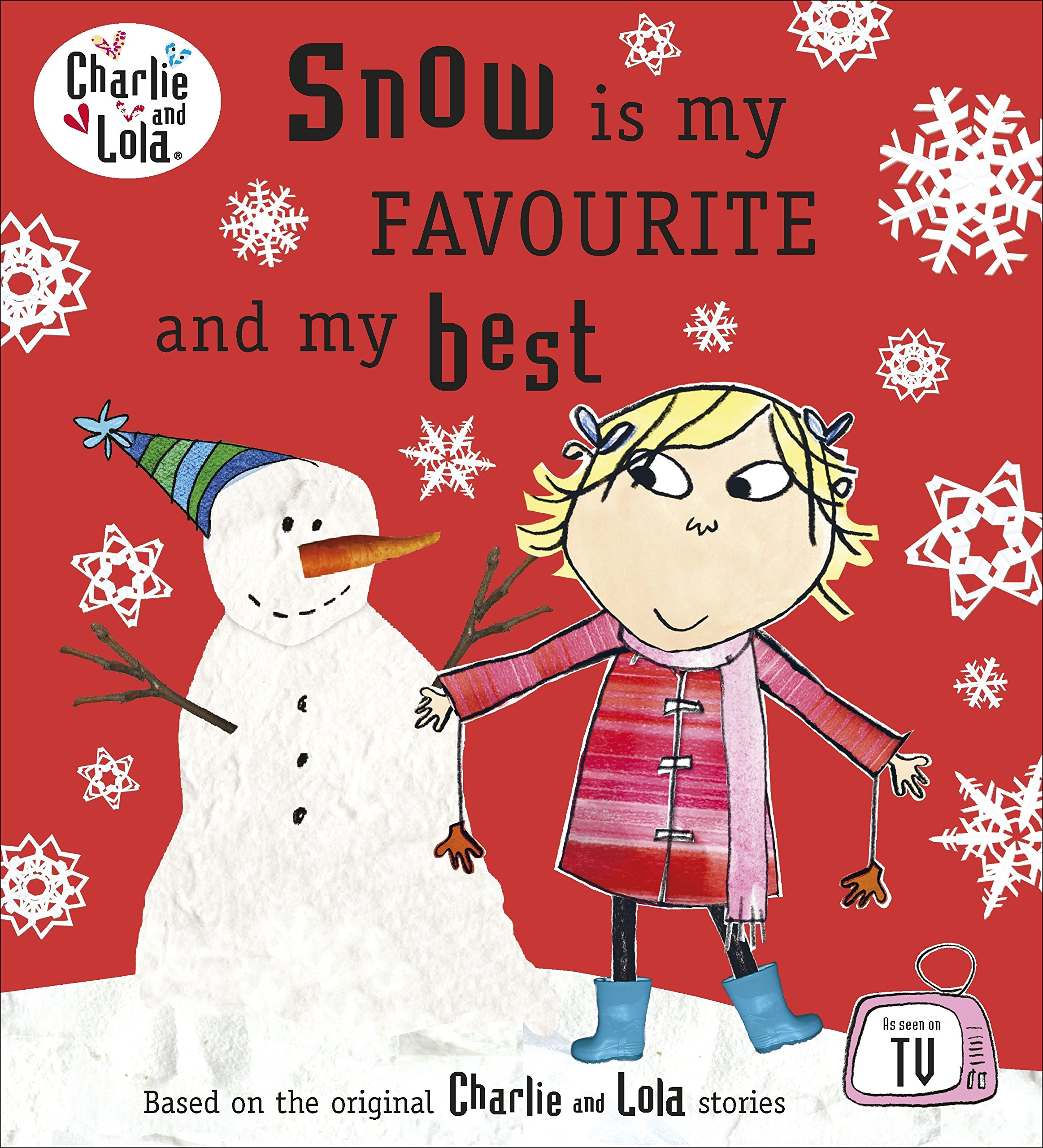 Charlie and Lola: Snow is my Favourite and my Best: Amazon.co.uk: Child,  Lauren: Books