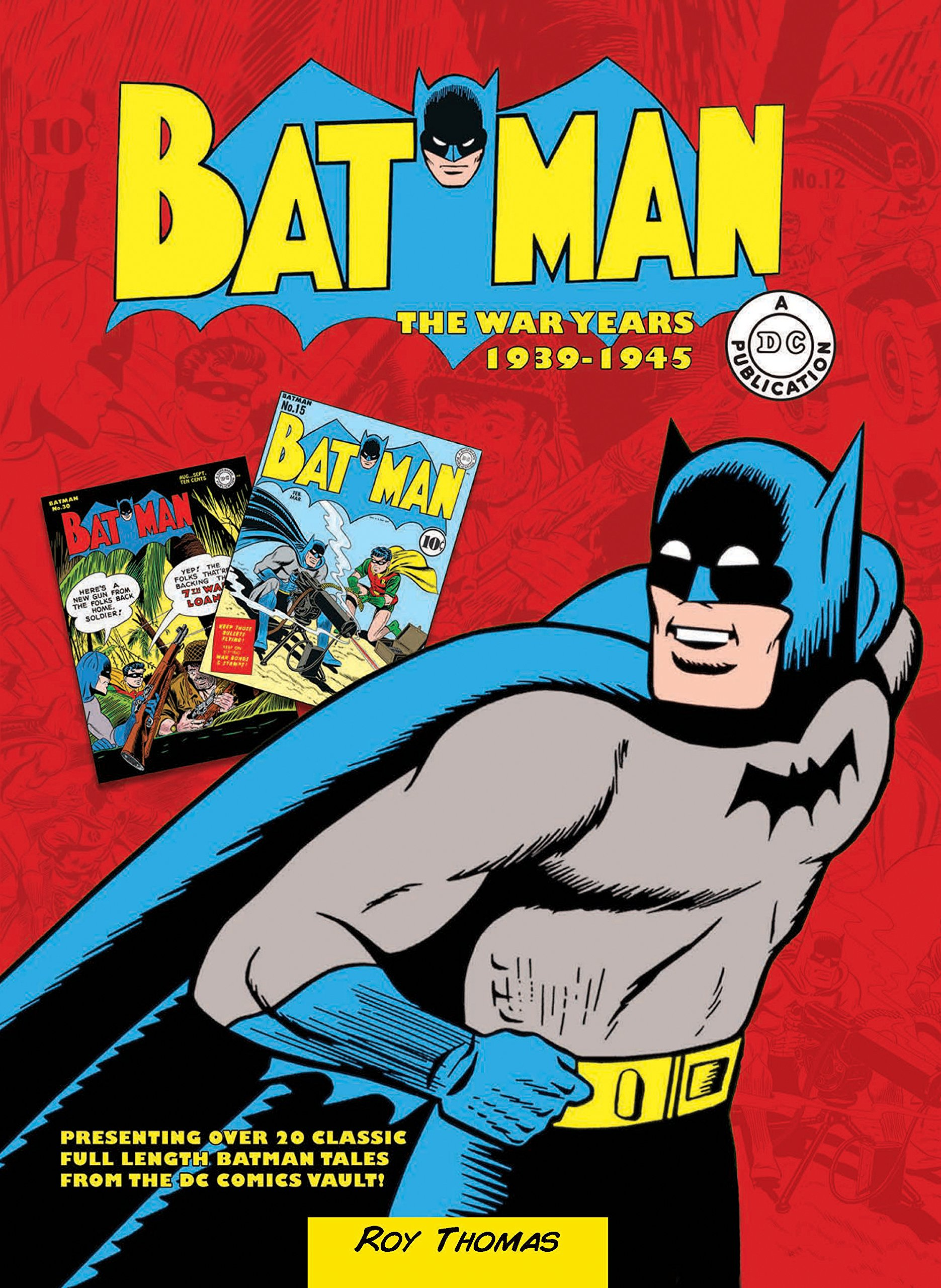 Batman the war years 1939 1945 presenting over 20 classic full batman the war years 1939 1945 presenting over 20 classic full length batman tales from the dc comics vault roy thomas 9780785832836 amazon books fandeluxe Images