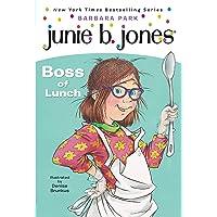 Junie B., First Grader: Boss of Lunch (Junie B. Jones, No. 19)
