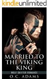 VIKING ROMANCE: Married to the Viking King: Wolf Shifter Romance