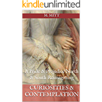 Curiosities & Contemplation: A 'Pride & Prejudice' 'North & South' Reimagining (The Austen Gaskell Series Book 1…