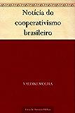 Notícia do cooperativismo brasileiro