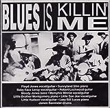 Blues Is Killin Me