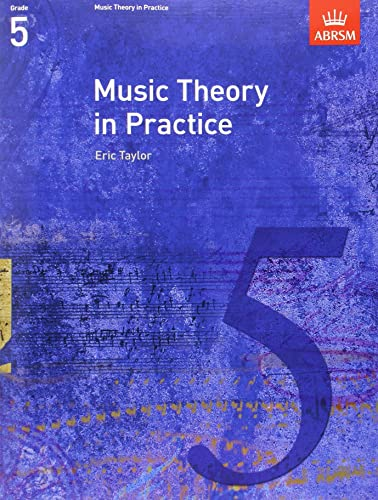 Music Theory in Practice; Grade 5 (Music Theory in Practice (ABRSM))