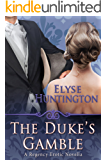 The Duke's Gamble: A Regency Erotic Novella