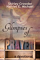 Glimpses of Prayer: A Devotional (Prayer Project Book 3) Kindle Edition