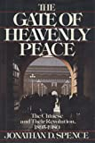 Gate of Heavenly Peace: The Chinese and Their Revolution, 1895-1980