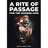 A Rite of Passage: For the Modern Man