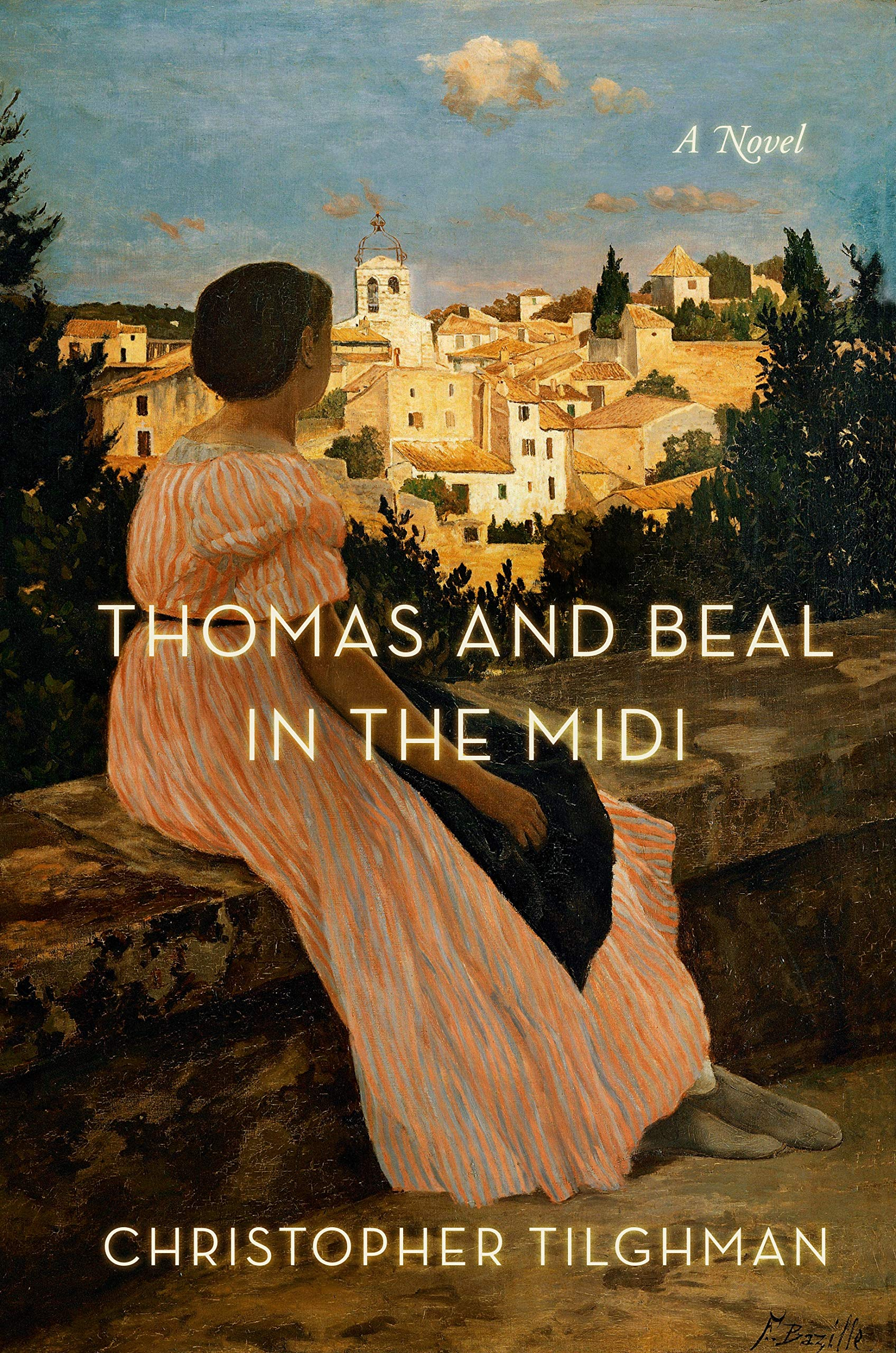 Thomas and Beal in the Midi: A Novel: Christopher Tilghman