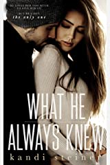What He Always Knew (What He Doesn't Know Series Book 2) Kindle Edition