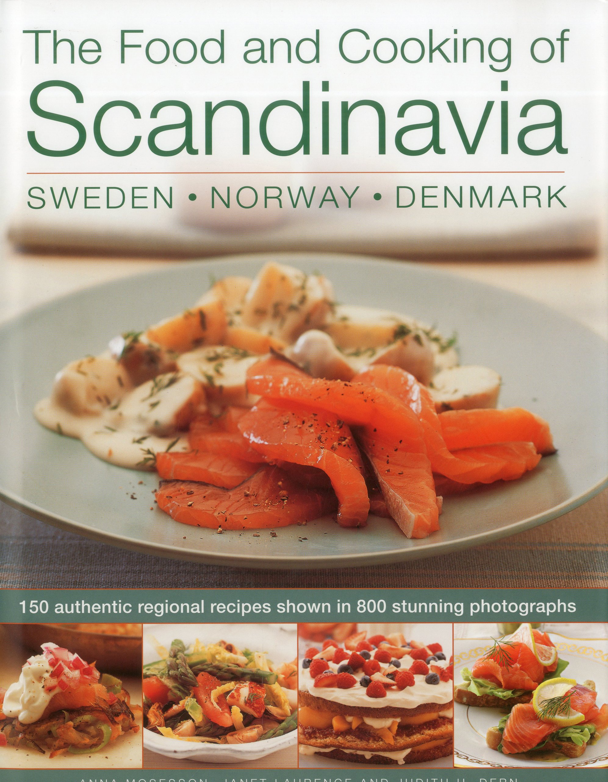 The food and cooking of scandinavia sweden norway denmark 150 the food and cooking of scandinavia sweden norway denmark 150 authentic regional recipes shown in 800 stunning photographs anne mosesson forumfinder Gallery