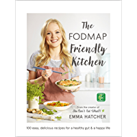 The FODMAP Friendly Kitchen Cookbook: 100 easy, delicious, recipes for a healthy gut and a happy life (English Edition)