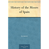 History of the Moors of Spain (English Edition)