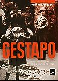 Gestapo: Mito e realidade na polícia secreta de Hitler