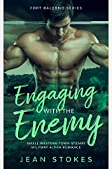 Engaging With The Enemy - Small Western Town Military Alpha Romance - Fort Balerno Series 1 Kindle Edition