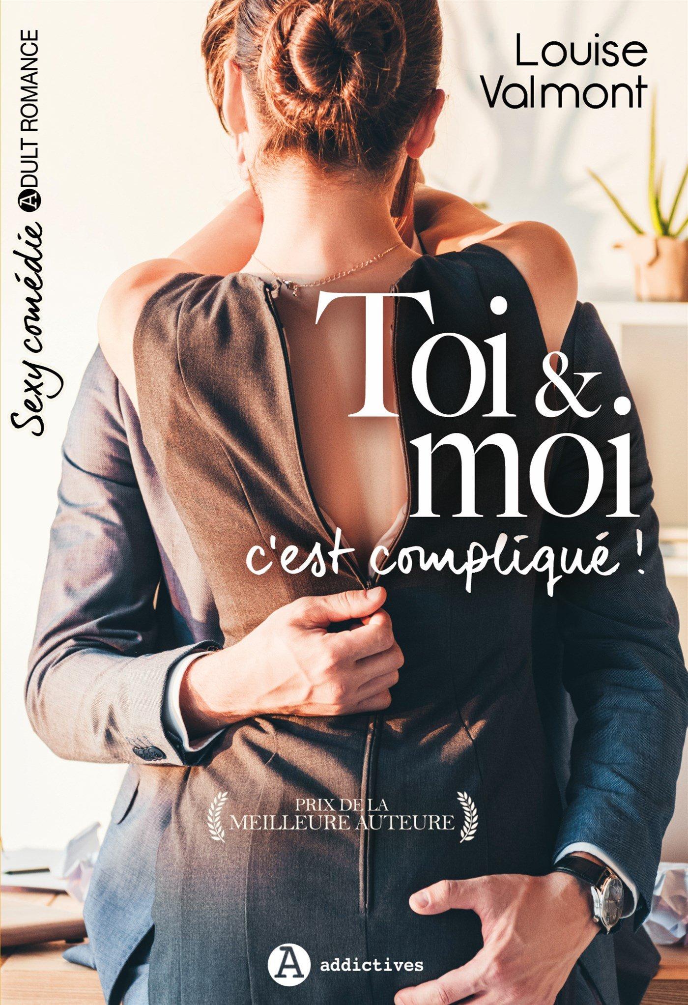 Toi & moi, c'est compliqué ! Broché – 18 janvier 2018 Louise Valmont c'est compliqué ! ADDICTIVES 2371261890