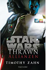 Star Wars™ Thrawn - Allianzen (Die Thrawn-Trilogie (Kanon) 2) (German Edition) Kindle Edition