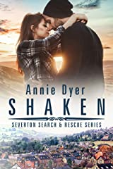 Shaken (Severton Search and Rescue Book 4) Kindle Edition