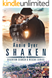 Shaken (Severton Search and Rescue Book 4)