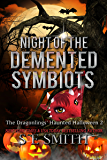Night of the Demented Symbiots: The Dragonlings' Haunted Halloween 2: Science Fiction Romance (Dragonlings of Valdier)