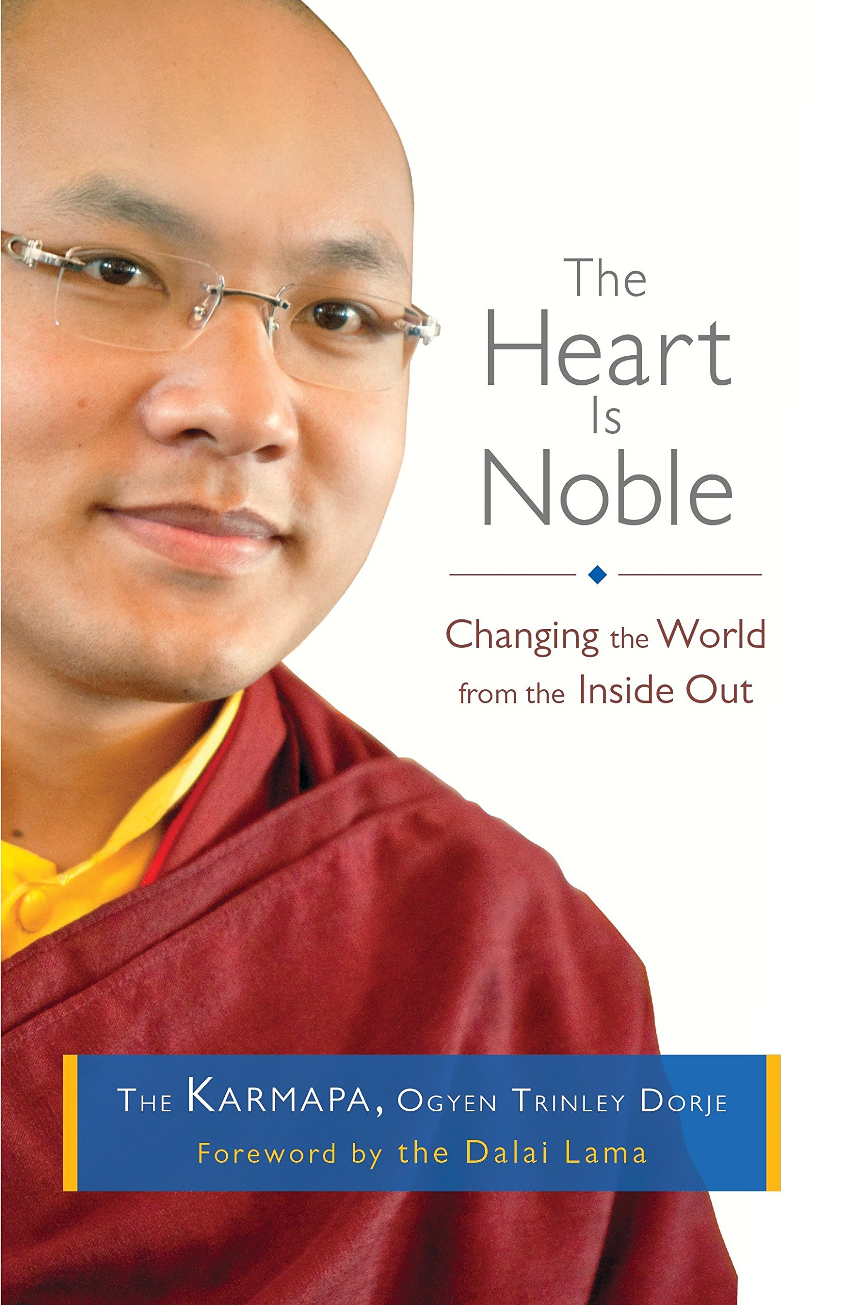 Download The Heart Is Noble: Changing the World from the Inside Out pdf epub