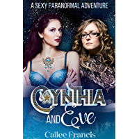 Cynthia and Eve: A Sexy Paranormal Adventure (English Edition)