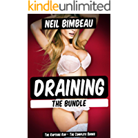 Draining The Bundle (The Rapture Ray The Complete Series)(Alpha Male Harem)
