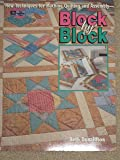Block By Block  New Techniques for Machine Quilting