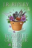 Towhee Get Your Gun (A Bird Lover's Mystery)