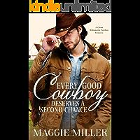 Every Good Cowboy Deserves A Second Chance: A Clean Billionaire Cowboy Romance (Sweet Rose Canyon Book 1)