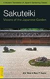 Sakuteiki: Visions of the Japanese Garden (Tuttle Classics)