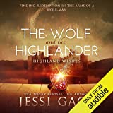 The Wolf and the Highlander: Highland Wishes Book 2