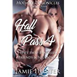 Hall Pass 4 - Wife Swap Fantasies: Friends & Foursomes: Hotwife Chronicles
