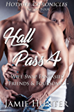 Hall Pass 4 - Wife Swap Fantasies: Friends & Foursomes: Hotwife Chronicles (English Edition)
