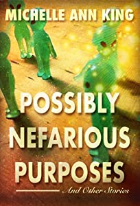 Possibly Nefarious Purposes and Other Stories