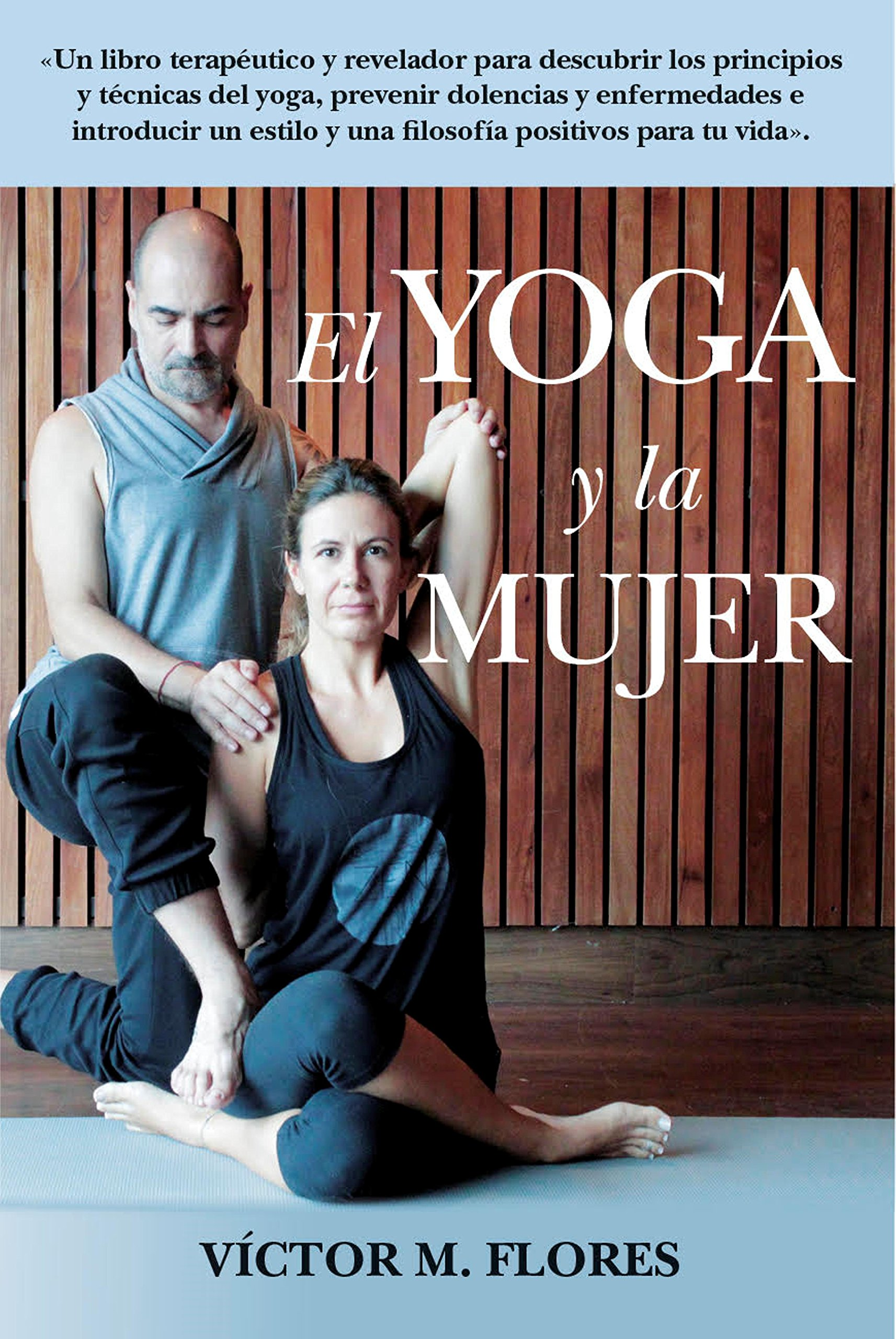 El yoga y la mujer (Spanish Edition): Victor M. Flores ...