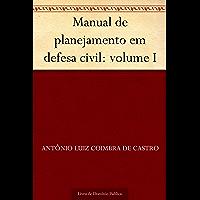 Manual de planejamento em defesa civil: volume I