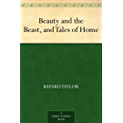 Beauty and the Beast, and Tales of Home (免费公版书)