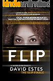 Flip: A SciFi Dystopian Thriller (The Slip Trilogy Book 3)
