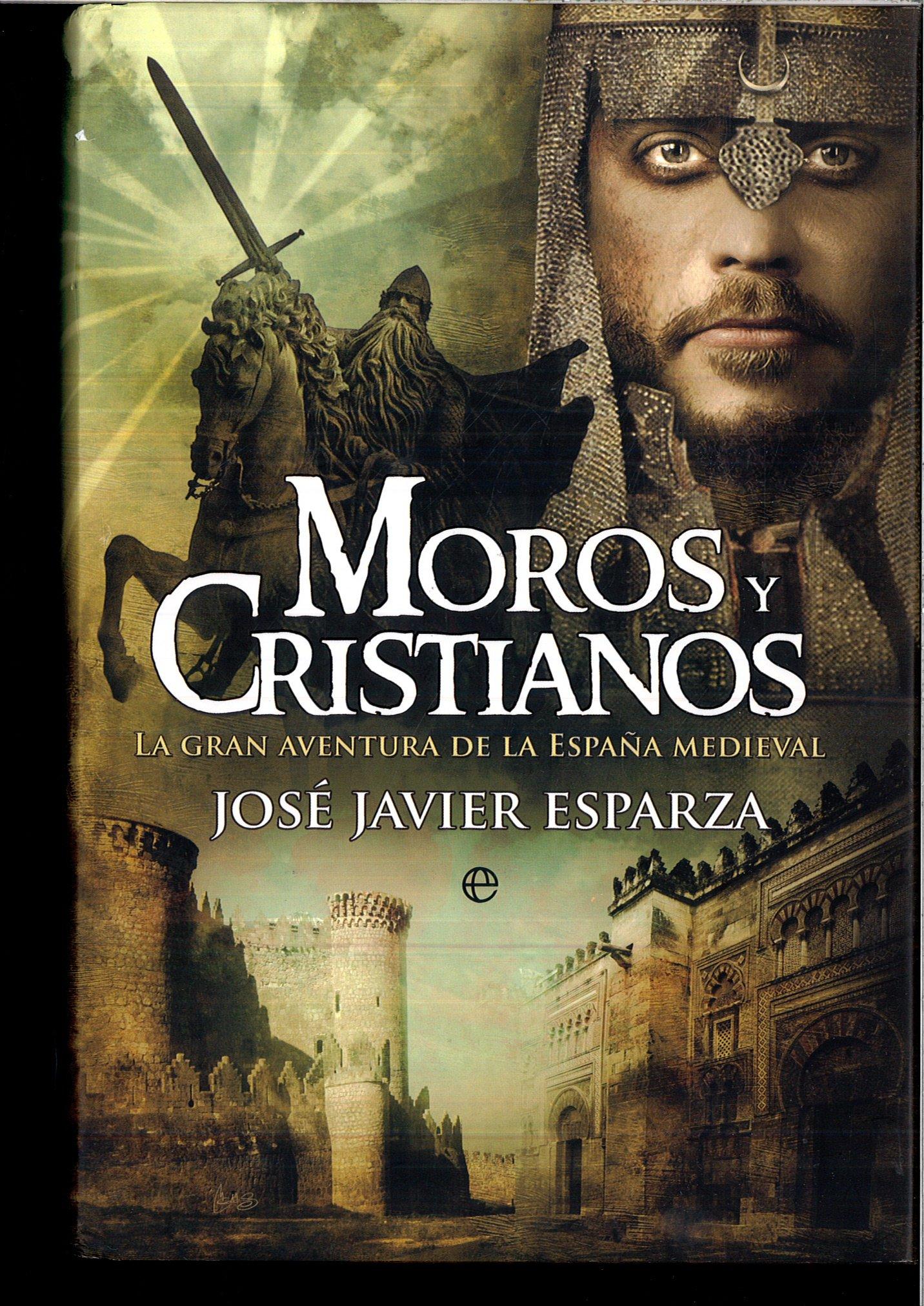 MOROS Y CRISTIANOS: Amazon.es: JOSE JAVIER ESPARZA, LA ESFERA DE LOS  LIBROS: Libros