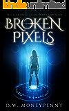Broken Pixels (The Chronicles of Mara Lantern, Book 4)